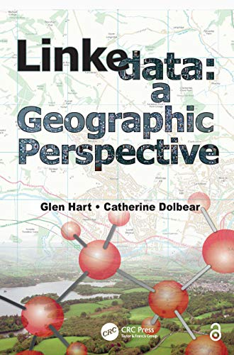 9781439869956: Linked Data: A Geographic Perspective