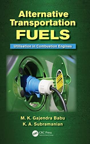 Alternative Transportation Fuels: Utilisation in Combustion Engines: M.K. Gajendra Babu;