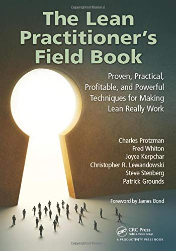 9781439873366: The Lean Practitioner's Field Book: Proven, Practical, Profitable and Powerful Techniques for Making Lean Really Work