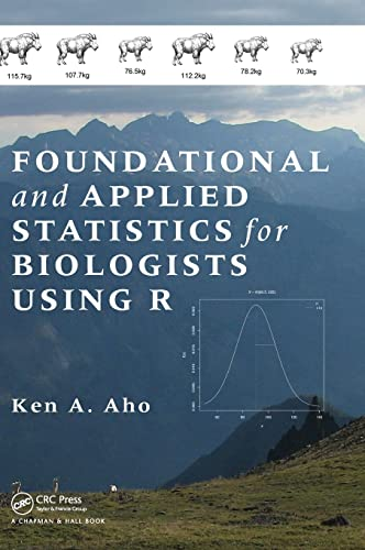 9781439873380: Foundational and Applied Statistics for Biologists Using R