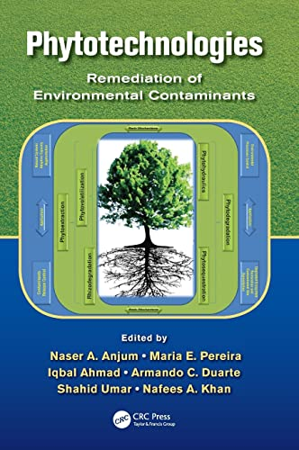 Phytotechnologies: Remediation of Environmental Contaminants: Anjum, Naser A.