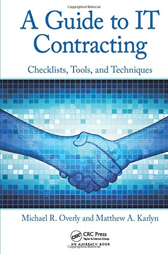 9781439876572: A Guide to IT Contracting: Checklists, Tools, and Techniques