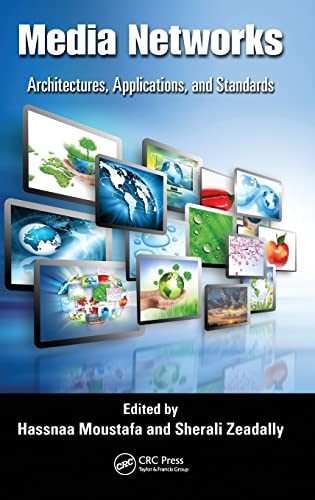 9781439877289: Media Networks: Architectures, Applications, and Standards