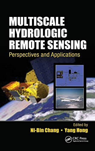 9781439877456: Multiscale Hydrologic Remote Sensing: Perspectives and Applications