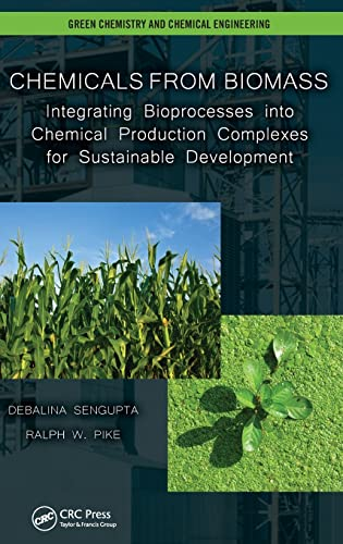 9781439878149: Chemicals from Biomass: Integrating Bioprocesses into Chemical Production Complexes for Sustainable Development (Green Chemistry and Chemical Engineering)