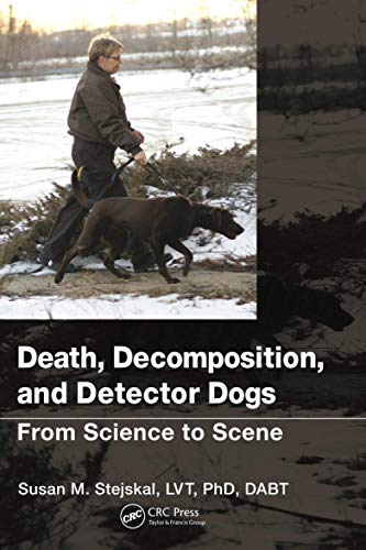 9781439878378: Death, Decomposition, and Detector Dogs: From Science to Scene