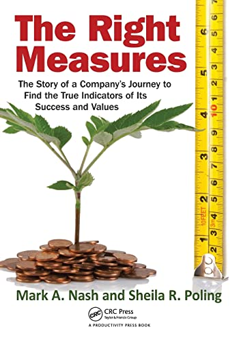 9781439878651: The Right Measures: The Story of a Company?s Journey to Find the True Indicators of Its Success and Values (Routledge Companions in Business, Management, and Accounting)