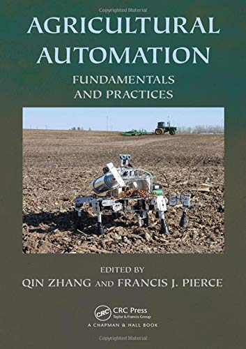 9781439880579: Agricultural Automation: Fundamentals and Practices