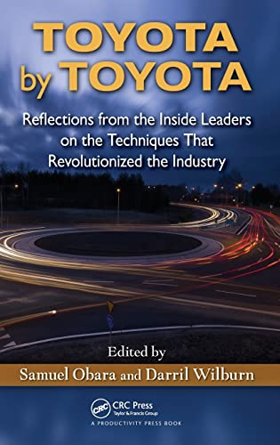 9781439880753: Toyota by Toyota: Reflections from the Inside Leaders on the Techniques That Revolutionized the Industry