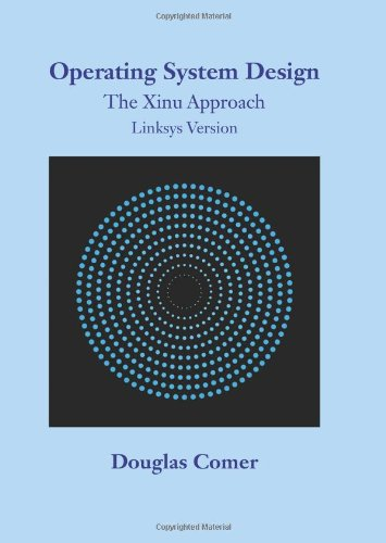 9781439881095: Operating System Design: The Xinu Approach, Linksys Version
