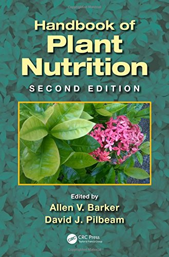 Handbook of Plant Nutrition 9781439881972 In 2007, the first edition of Handbook of Plant Nutrition presented a compendium of information on the mineral nutrition of plants avail
