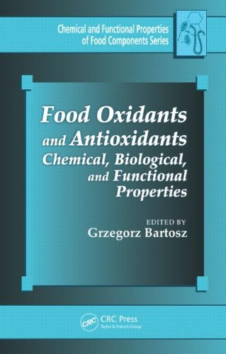 Food Oxidants and Antioxidants: Chemical, Biological, and Functional Properties (Chemical & ...
