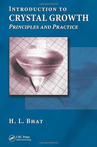 9781439883303: Introduction to Crystal Growth: Principles and Practice