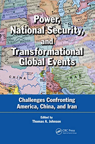 Power, National Security, and Transformational Global Events: Challenges Confronting America, China...