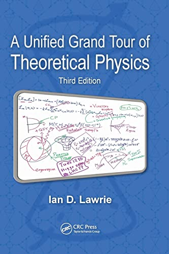 9781439884461: A Unified Grand Tour of Theoretical Physics, Third Edition