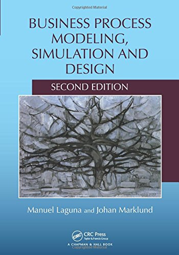 Business Process Modeling, Simulation and Design, Second: Laguna, Manuel, Marklund,