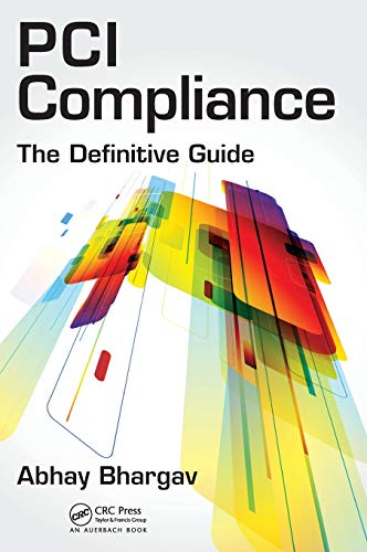 PCI Compliance: The Definitive Guide (Hardcover): Abhay Bhargav