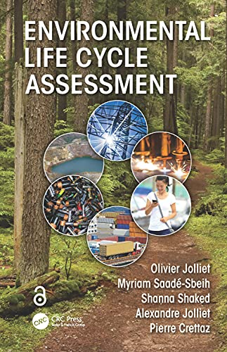 Environmental Life Cycle Assessment: Jolliet, Olivier; Saade, Myriam; Shaked, Shanna; Jolliet, ...