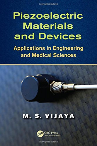 9781439887868: Piezoelectric Materials and Devices: Applications in Engineering and Medical Sciences