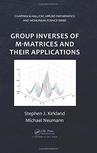 Group Inverses of M-Matrices and Their Applications (Hardback): Stephen J. Kirkland, Michael ...