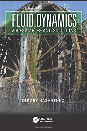Fluid Dynamics via Examples and Solutions, by Nazarenko: Sergey Nazarenko