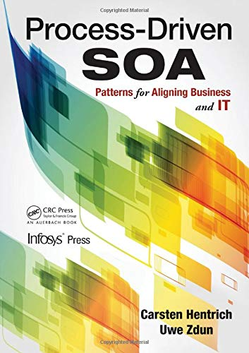 9781439889299: Process-Driven SOA: Patterns for Aligning Business and IT (Infosys Press)