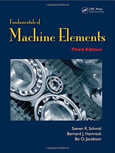 9781439891322: Fundamentals of Machine Elements, Third Edition