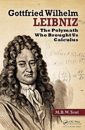 9781439892220: Gottfried Wilhelm Leibniz: The Polymath Who Brought Us Calculus