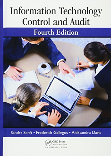Information Technology Control and Audit, Fourth Edition: Senft, Sandra; Gallegos,