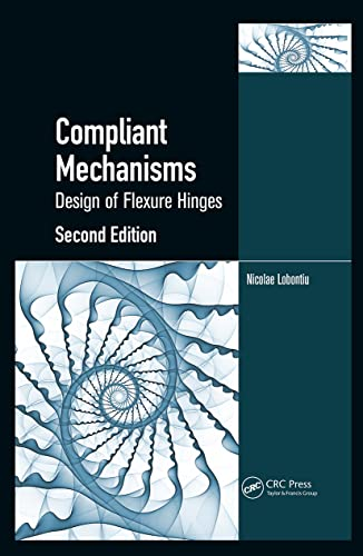 9781439893692: Compliant Mechanisms: Design of Flexure Hinges, Second Edition