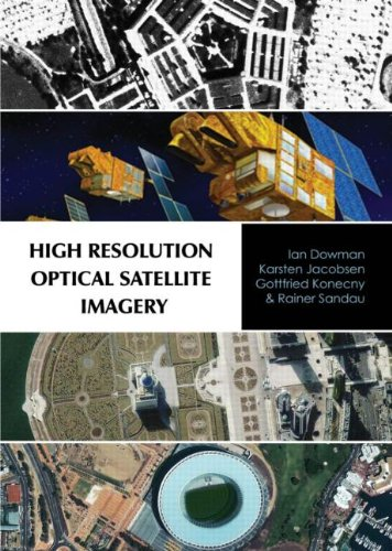 9781439894446: High Resolution Optical Satellite Imagery