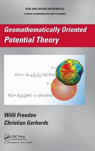 9781439895429: Geomathematically Oriented Potential Theory (Chapman & Hall/CRC Pure and Applied Mathematics)