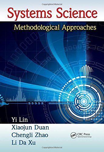 Systems Science: Methodological Approaches (Advances in Systems Science and Engineering (ASSE)): Yi...