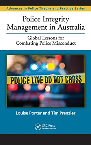 9781439895986: Police Integrity Management in Australia: Global Lessons for Combating Police Misconduct (Advances in Police Theory and Practice)