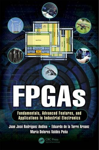 9781439896990: FPGAs: Fundamentals, Advanced Features, and Applications in Industrial Electronics