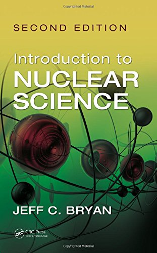 Introduction to Nuclear Science, Second Edition: Bryan, Jeff C.