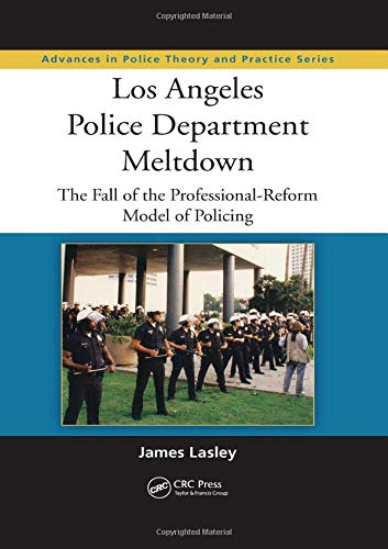 Los Angeles Police Department Meltdown: The Fall: James R. Lasley