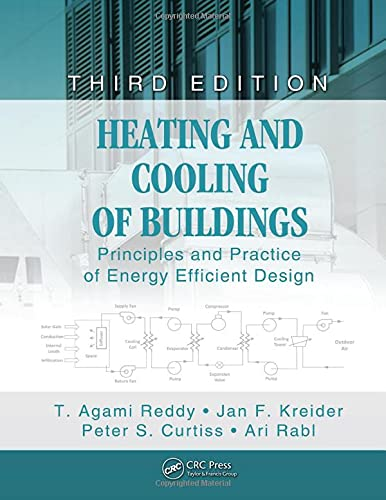 Heating and Cooling of Buildings: Principles and: T. Agami Reddy;