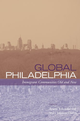 Global Philadelphia: Immigrant Communities Old and New (Philadelphia Voices, Philadelphia Vision): ...