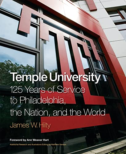 9781439900192: Temple University: 125 Years of Service to Philadelphia, the Nation, and the World