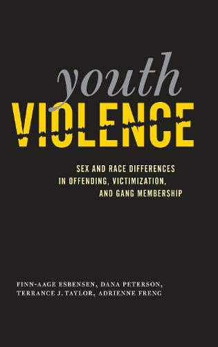9781439900727: Youth Violence: Sex and Race Differences in Offending, Victimization, and Gang Membership