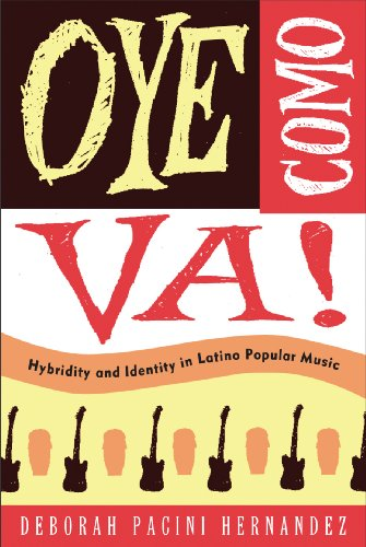 Oye Como Va!: Hybridity and Identity in Latino Popular Music: Pacini Hernandez, Deborah