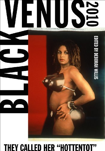 "9781439902042: Black Venus 2010: They Called Her ""Hottentot"""