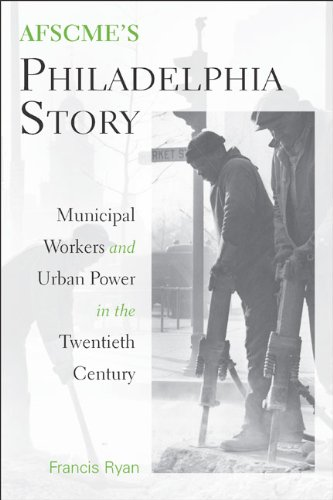 9781439902790: AFSCME's Philadelphia Story: Municipal Workers and Urban Power in the Twentieth Century