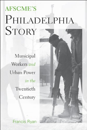 9781439902806: Afscme's Philadelphia Story: Municipal Workers and Urban Power in the Twentieth Century