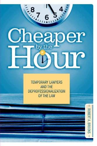 9781439902851: Cheaper by the Hour: Temporary Lawyers and the Deprofessionalization of the Law