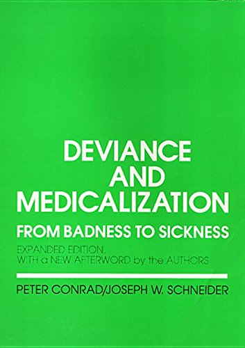 9781439903490: Deviance and Medicalization: From Badness to Sickness: With a New Afterword by the Authors