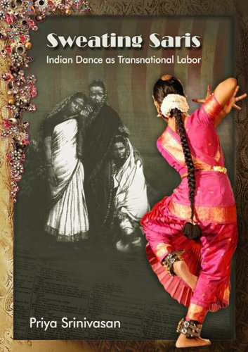 9781439904305: Sweating Saris: Indian Dance as Transnational Labor