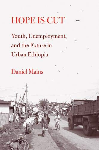9781439904800: Hope Is Cut: Youth, Unemployment, and the Future in Urban Ethiopia (Global Youth)