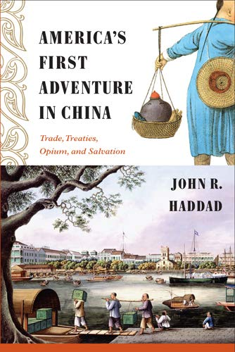 9781439906897: America's First Adventure in China: Trade, Treaties, Opium, and Salvation